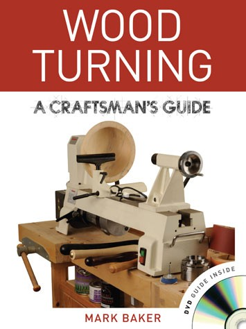 Wood Turning: A Craftsmans Guide