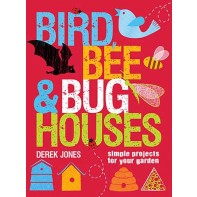 Bird, Bee and Bug Houses